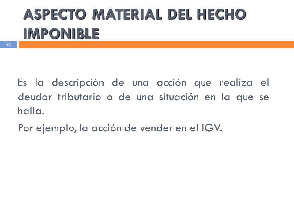 ASPECTO MATERIAL DEL HECHO IMPONIBLE