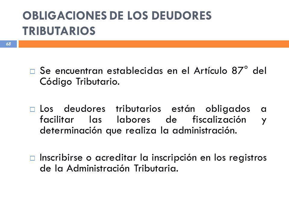 OBLIGACIONES DE LOS DEUDORES TRIBUTARIOS