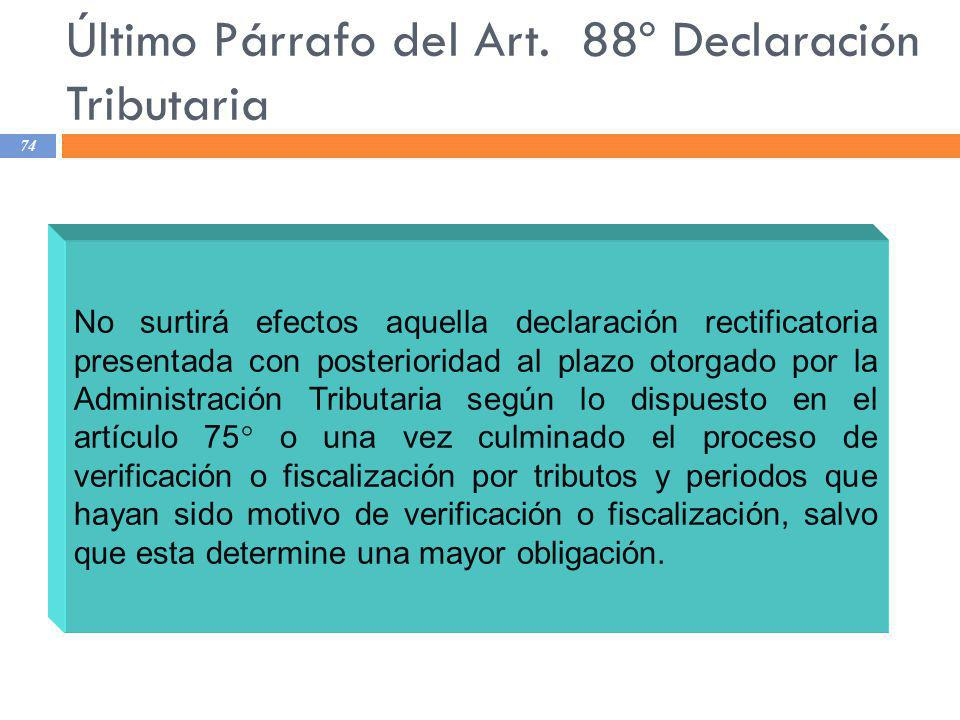 Último Párrafo del Art. 88º Declaración Tributaria
