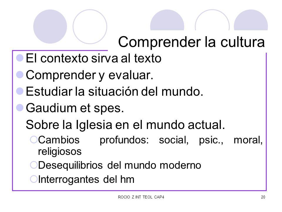Comprender la cultura El contexto sirva al texto Comprender y evaluar.