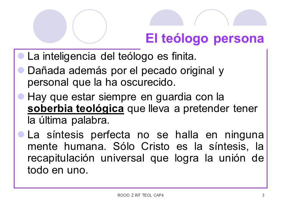 El teólogo persona La inteligencia del teólogo es finita.