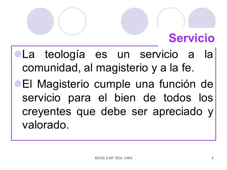 Servicio La teología es un servicio a la comunidad, al magisterio y a la fe.