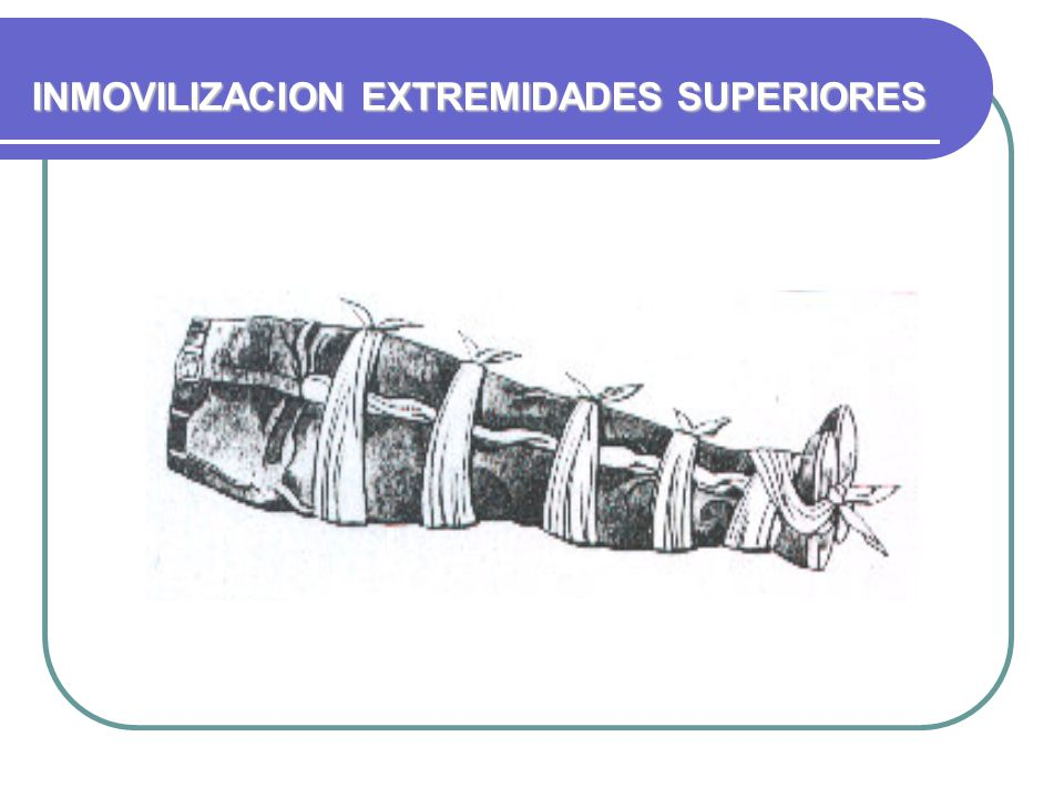 INMOVILIZACION EXTREMIDADES SUPERIORES