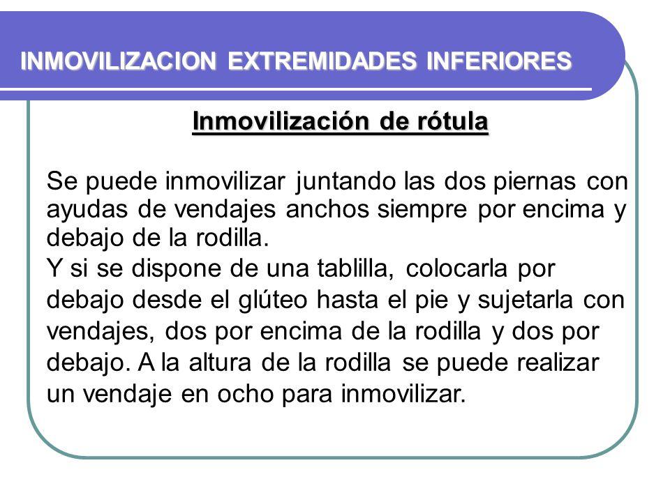 INMOVILIZACION EXTREMIDADES INFERIORES