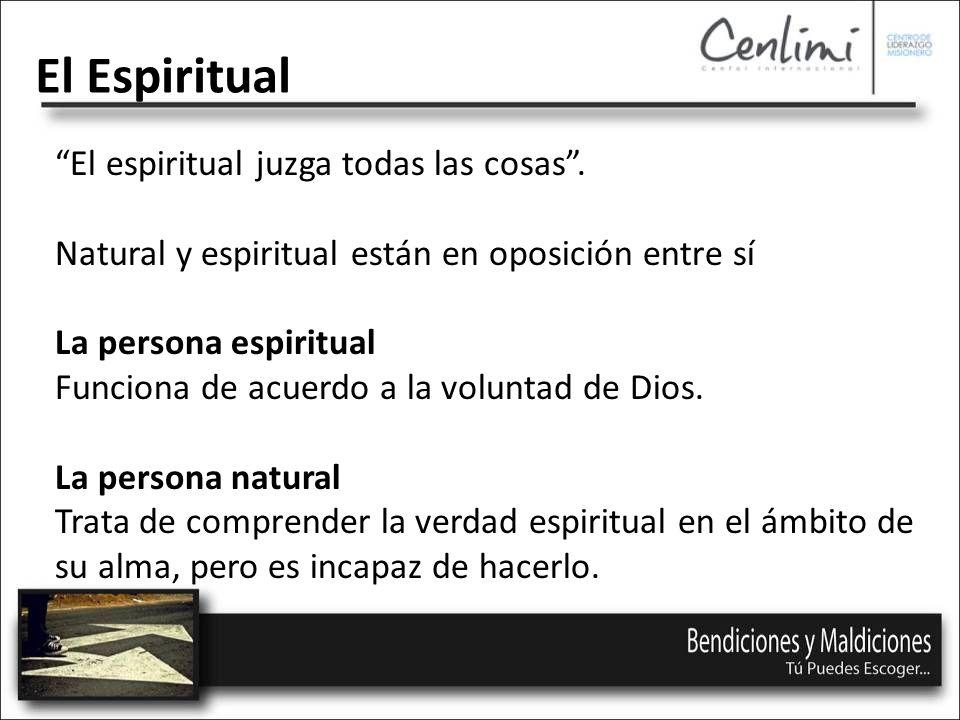 El Espiritual El espiritual juzga todas las cosas .