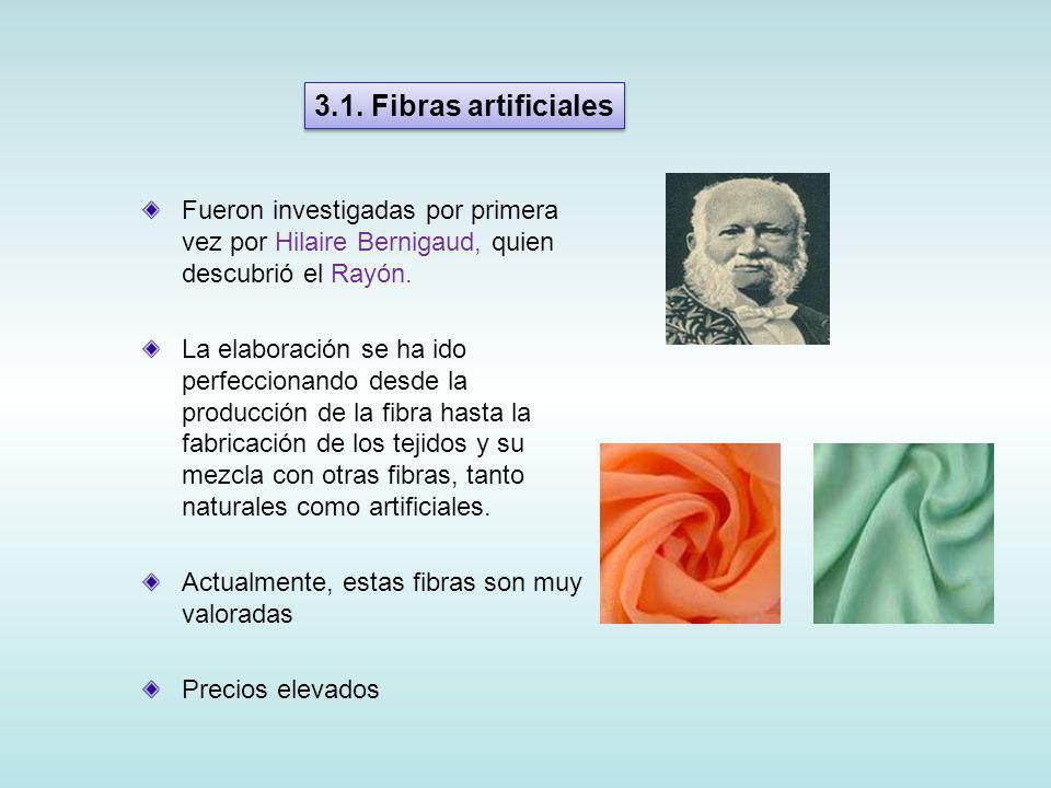 3.1. Fibras artificiales Fueron investigadas por primera vez por Hilaire Bernigaud, quien descubrió el Rayón.