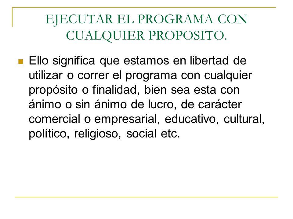 EJECUTAR EL PROGRAMA CON CUALQUIER PROPOSITO.