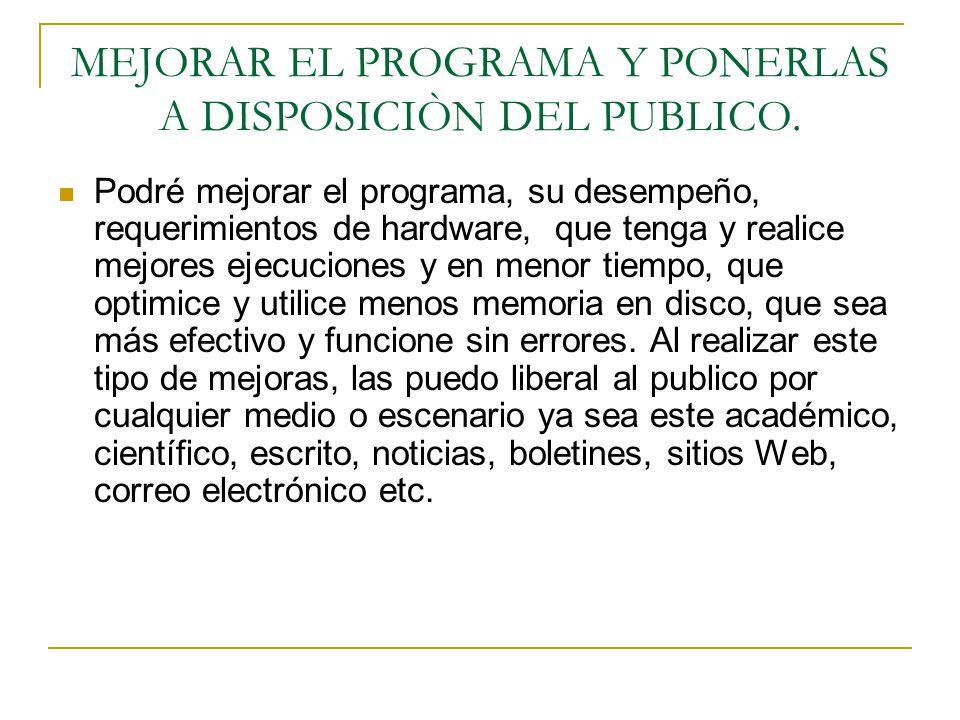 MEJORAR EL PROGRAMA Y PONERLAS A DISPOSICIÒN DEL PUBLICO.