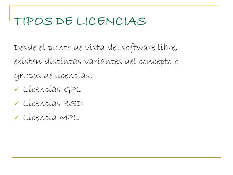 TIPOS DE LICENCIAS Desde el punto de vista del software libre,