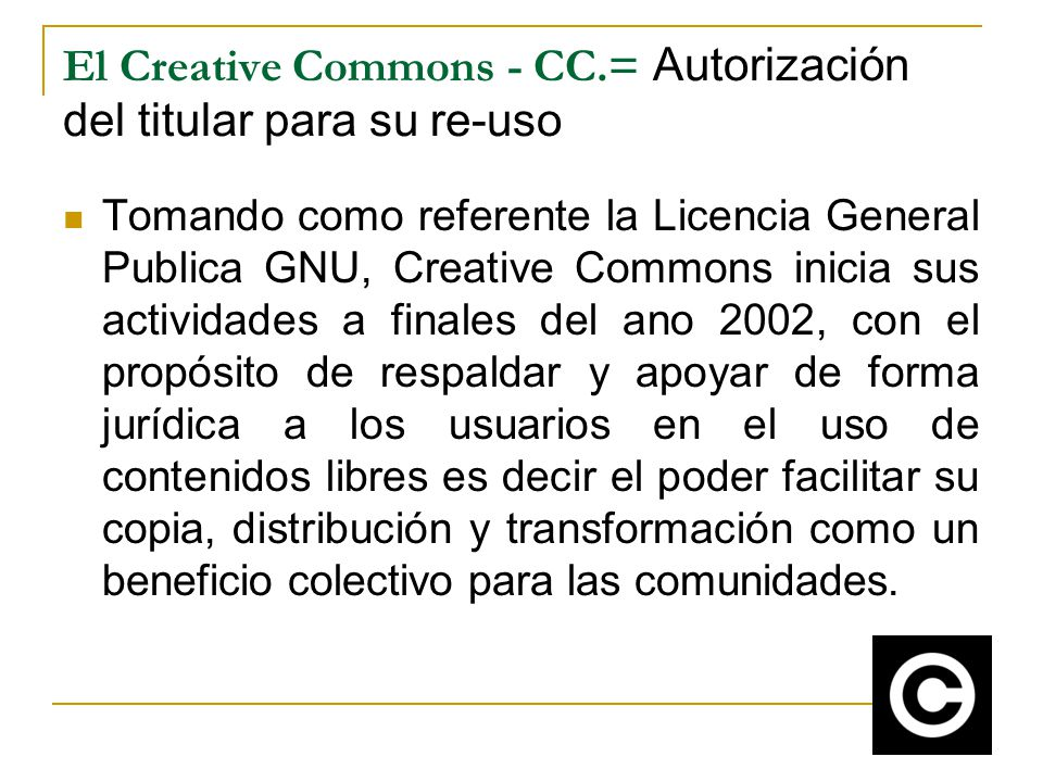 El Creative Commons - CC.= Autorización del titular para su re-uso