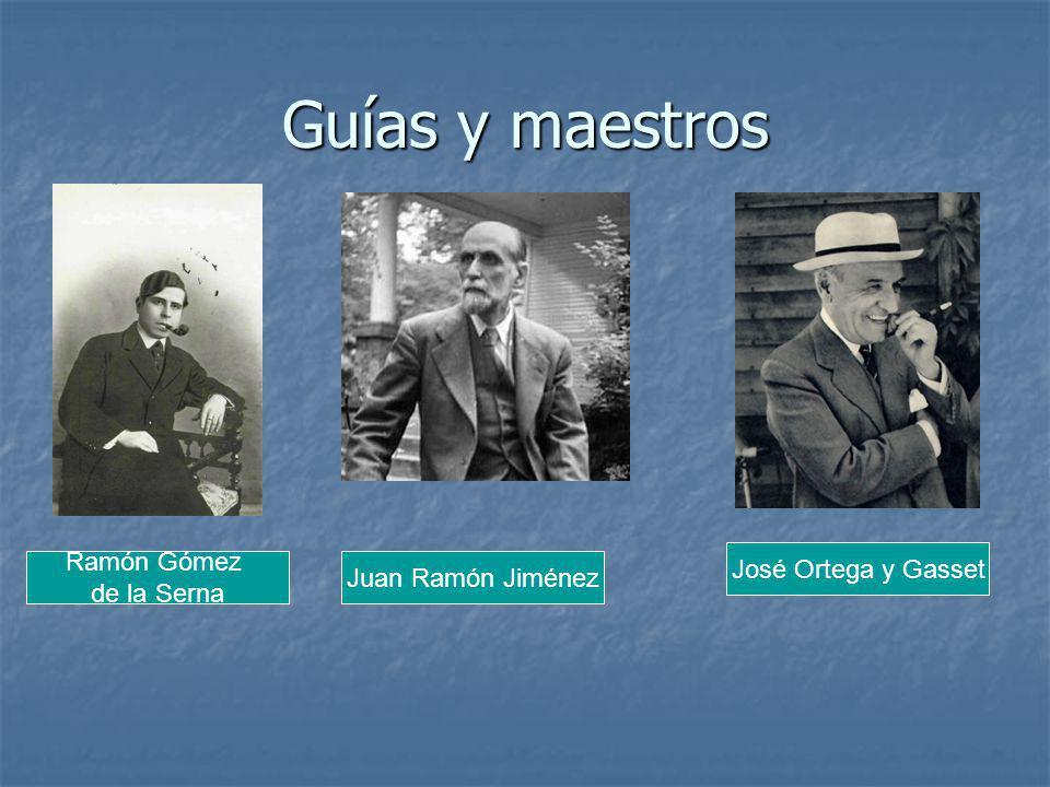 Guías y maestros Ramón Gómez José Ortega y Gasset Juan Ramón Jiménez