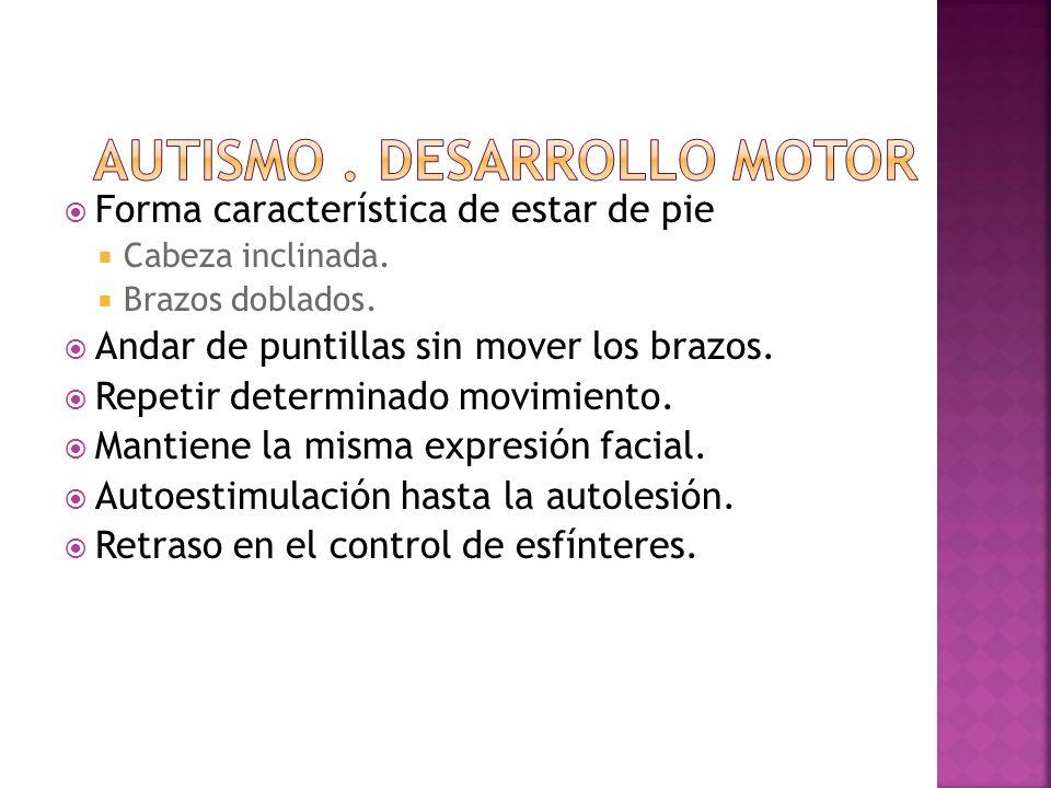 AUTISMO . DESARROLLO MOTOR