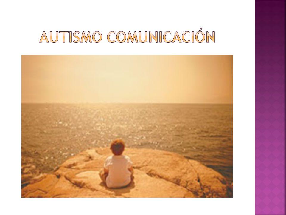 Autismo COMUNICACIÓN