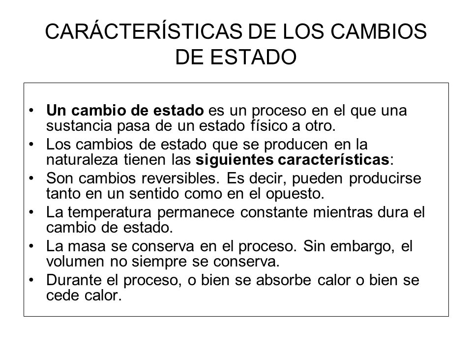 CARÁCTERÍSTICAS DE LOS CAMBIOS DE ESTADO