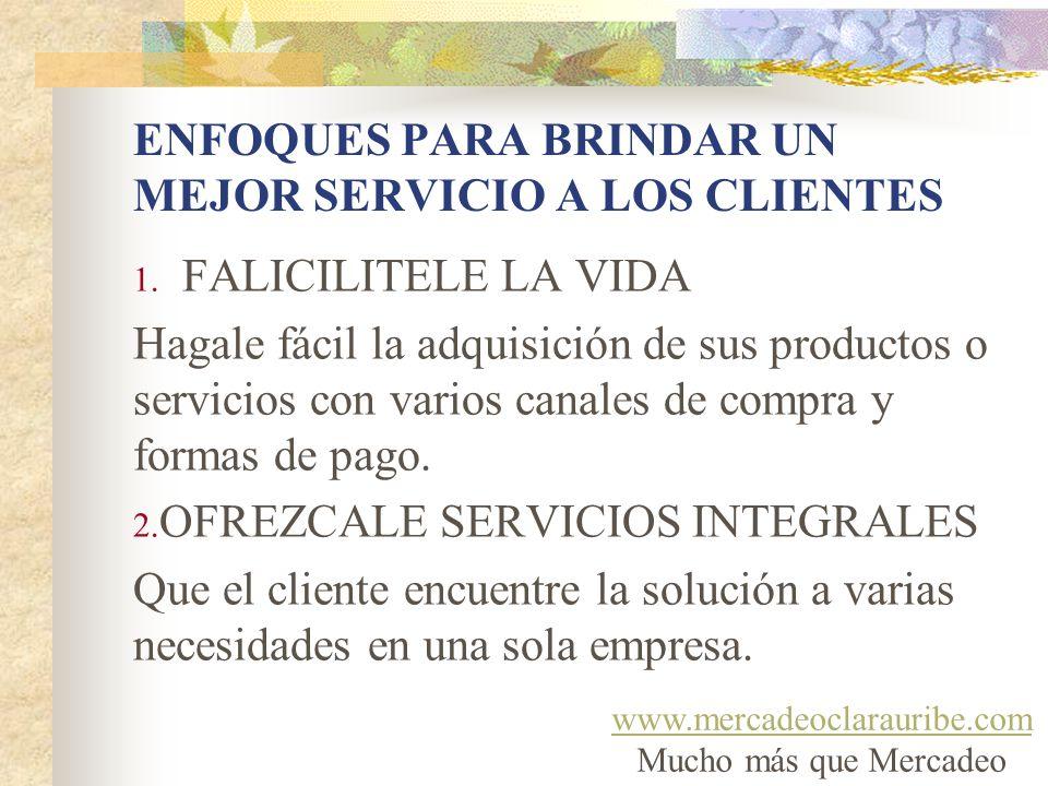 ENFOQUES PARA BRINDAR UN MEJOR SERVICIO A LOS CLIENTES