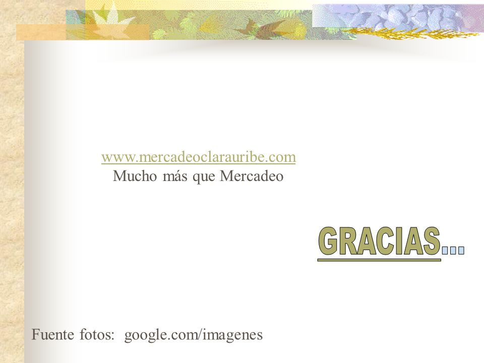 GRACIAS... www.mercadeoclarauribe.com Mucho más que Mercadeo
