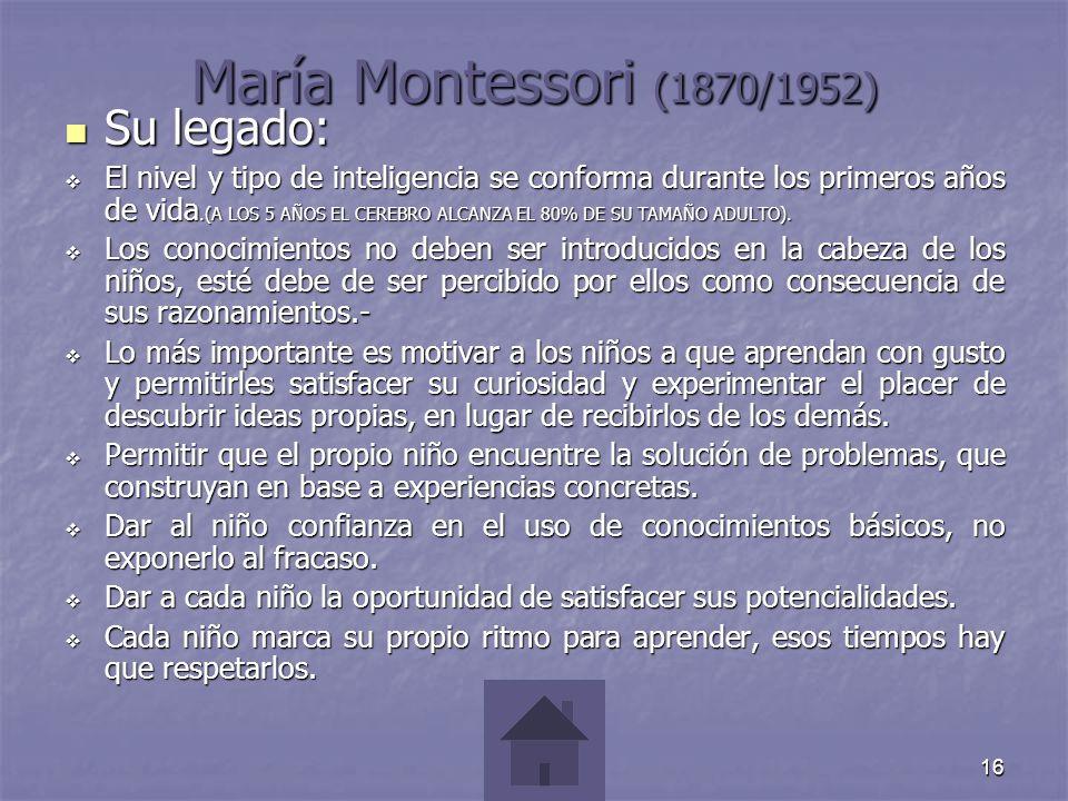 María Montessori (1870/1952) Su legado: