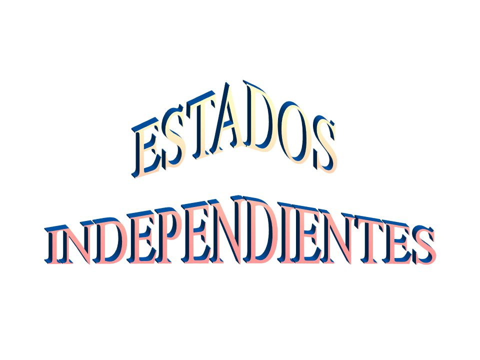 ESTADOS INDEPENDIENTES