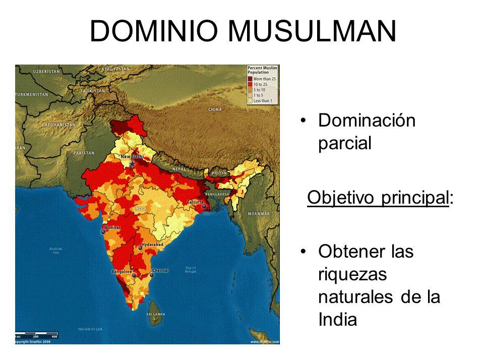 DOMINIO MUSULMAN Dominación parcial Objetivo principal: