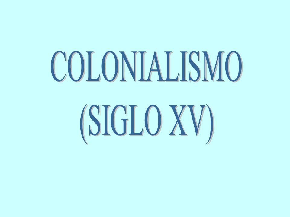 COLONIALISMO (SIGLO XV)