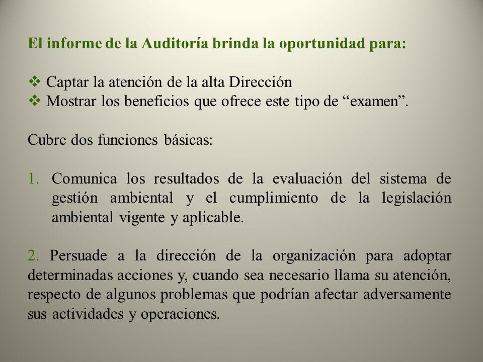 El informe de la Auditoría brinda la oportunidad para: