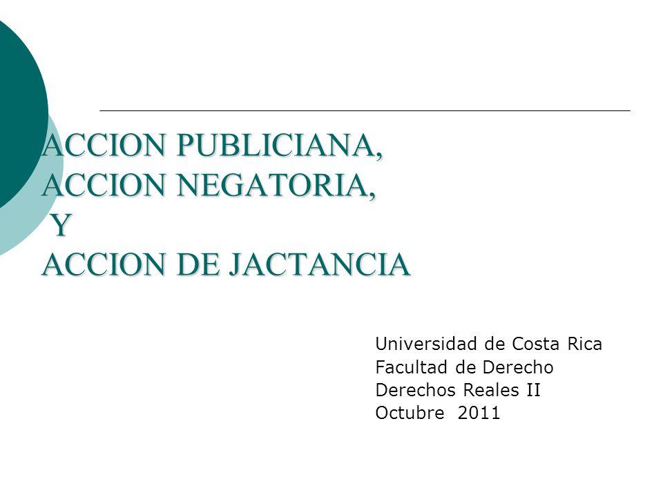ACCION PUBLICIANA, ACCION NEGATORIA, Y ACCION DE JACTANCIA