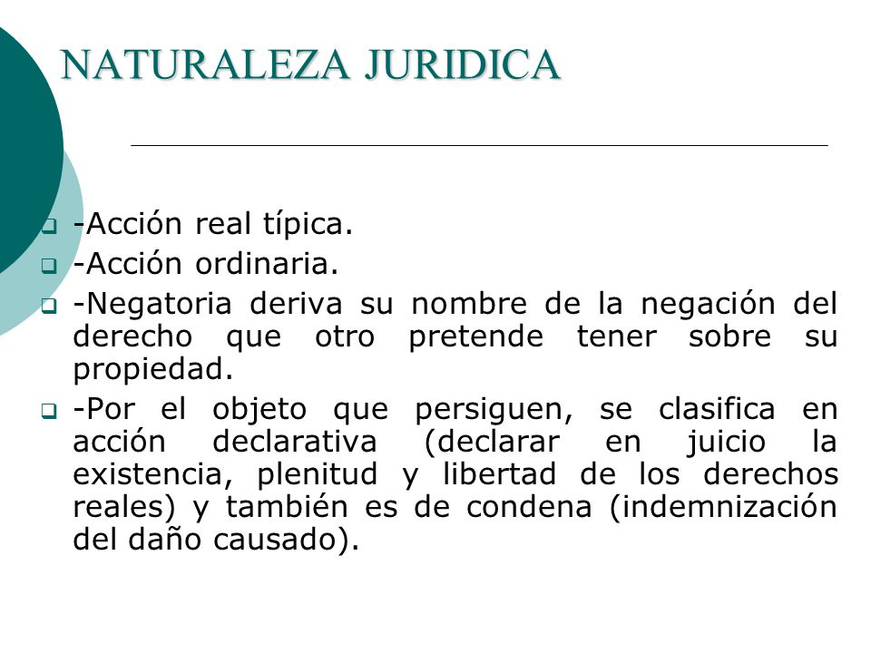 NATURALEZA JURIDICA -Acción real típica. -Acción ordinaria.