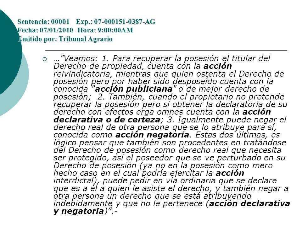 Sentencia: 00001 Exp.: 07-000151-0387-AG Fecha: 07/01/2010 Hora: 9:00:00AM Emitido por: Tribunal Agrario