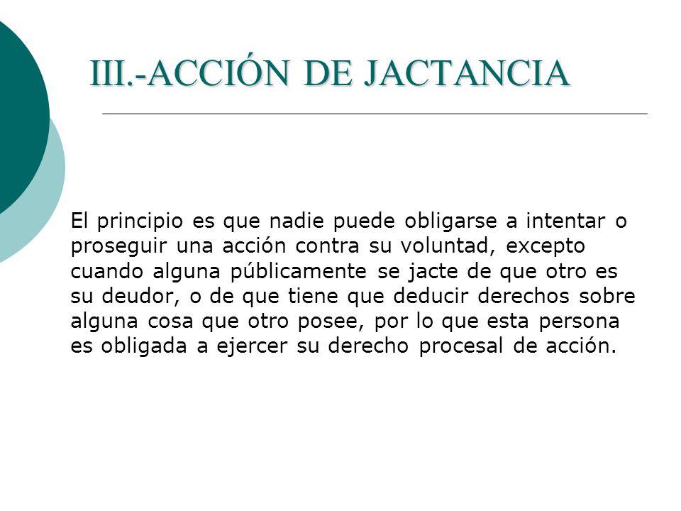 III.-ACCIÓN DE JACTANCIA