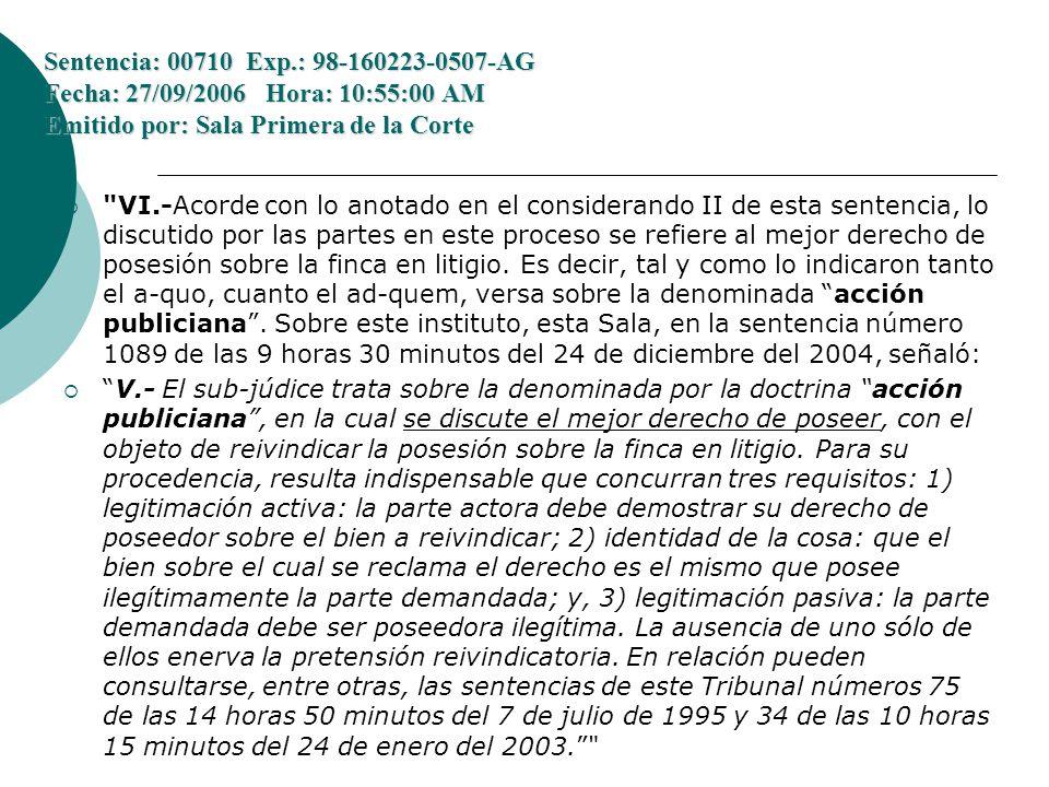 Sentencia: 00710 Exp.: 98-160223-0507-AG Fecha: 27/09/2006 Hora: 10:55:00 AM Emitido por: Sala Primera de la Corte