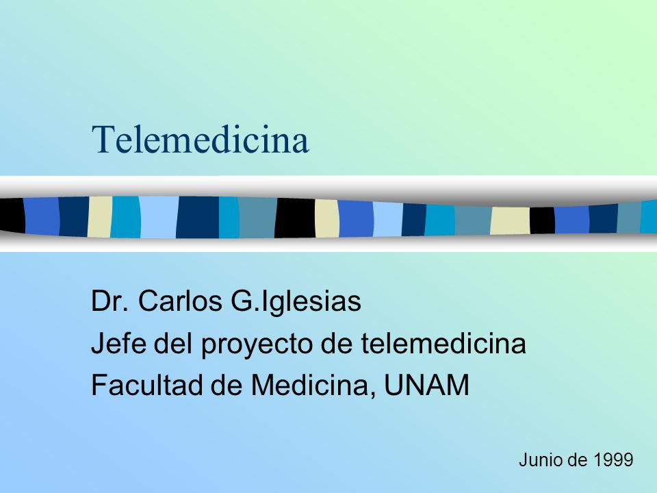 Telemedicina Dr. Carlos G.Iglesias Jefe del proyecto de telemedicina