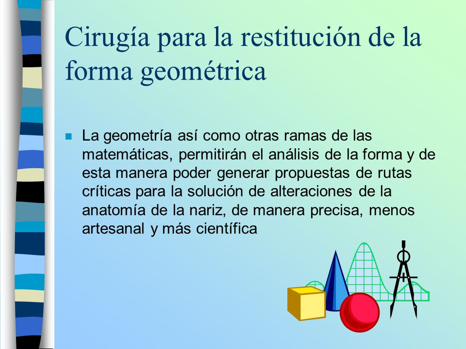 Cirugía para la restitución de la forma geométrica