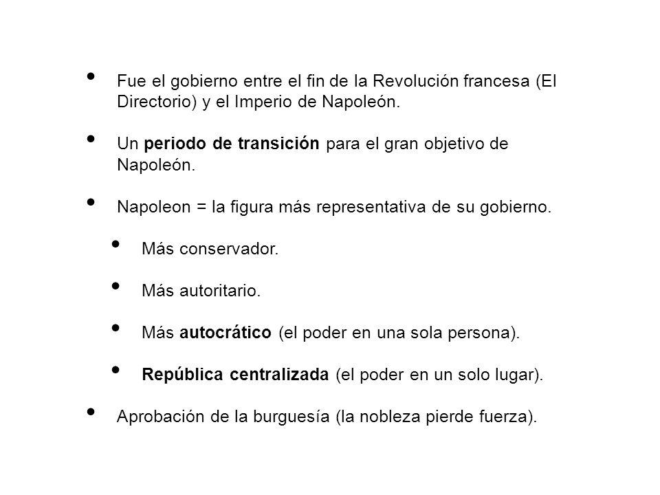 Fue el gobierno entre el fin de la Revolución francesa (El Directorio) y el Imperio de Napoleón.