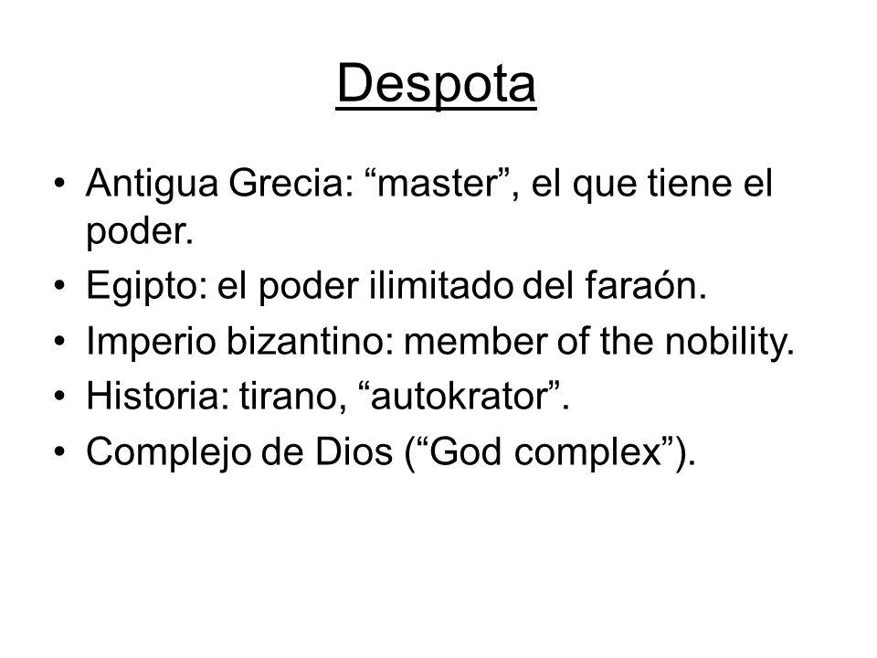 Despota Antigua Grecia: master , el que tiene el poder.