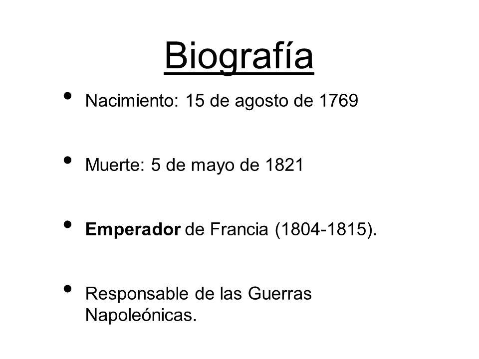 Biografía Nacimiento: 15 de agosto de 1769 Muerte: 5 de mayo de 1821