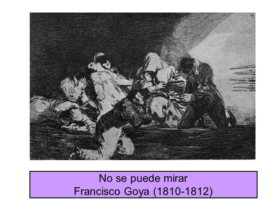 No se puede mirar Francisco Goya (1810-1812)
