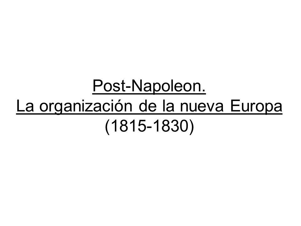 Post-Napoleon. La organización de la nueva Europa (1815-1830)
