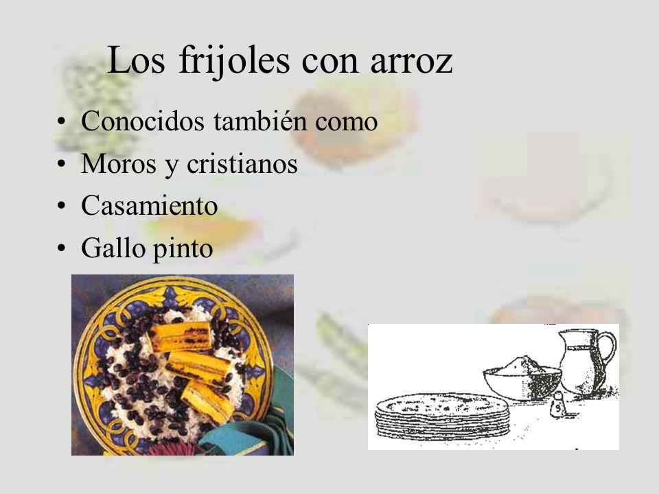 Los frijoles con arroz Conocidos también como Moros y cristianos