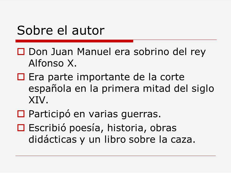 Sobre el autor Don Juan Manuel era sobrino del rey Alfonso X.