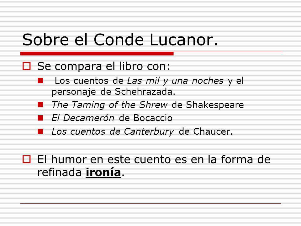 Sobre el Conde Lucanor. Se compara el libro con:
