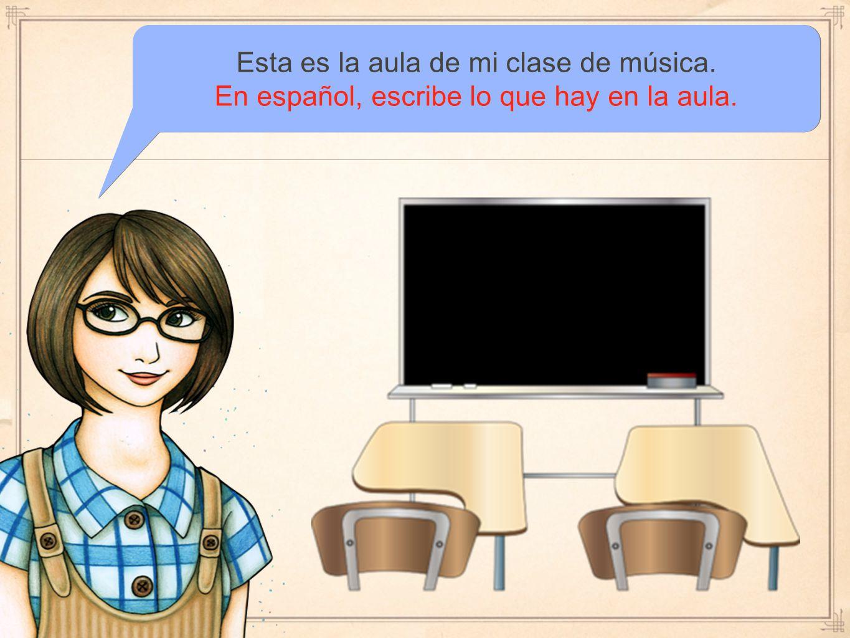 Esta es la aula de mi clase de música.