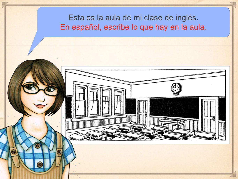 Esta es la aula de mi clase de inglés.