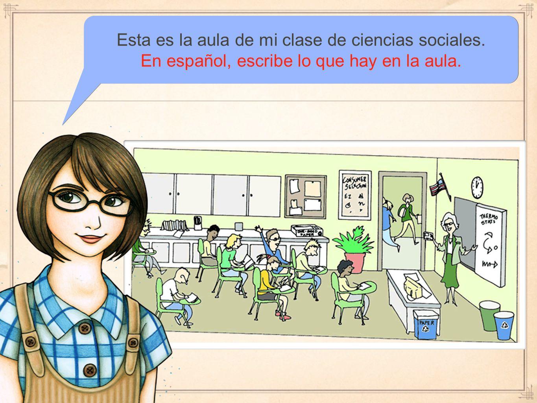 Esta es la aula de mi clase de ciencias sociales.