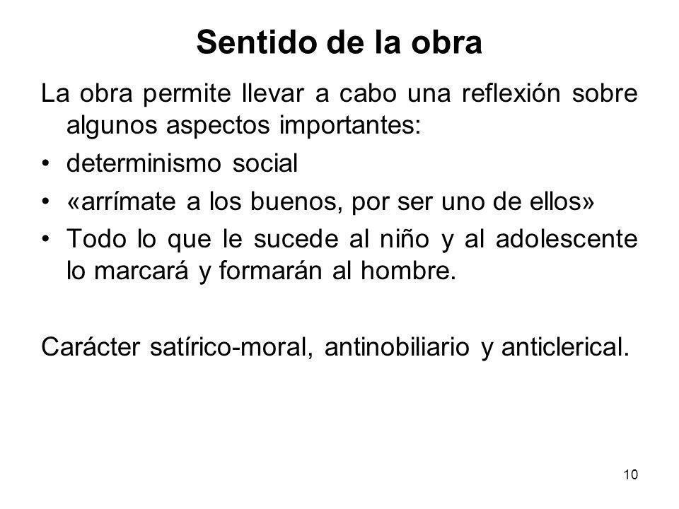 Sentido de la obra La obra permite llevar a cabo una reflexión sobre algunos aspectos importantes: determinismo social.