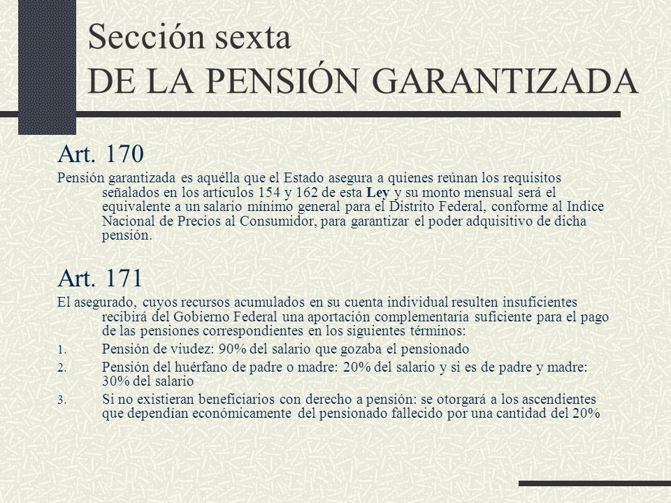 Sección sexta DE LA PENSIÓN GARANTIZADA