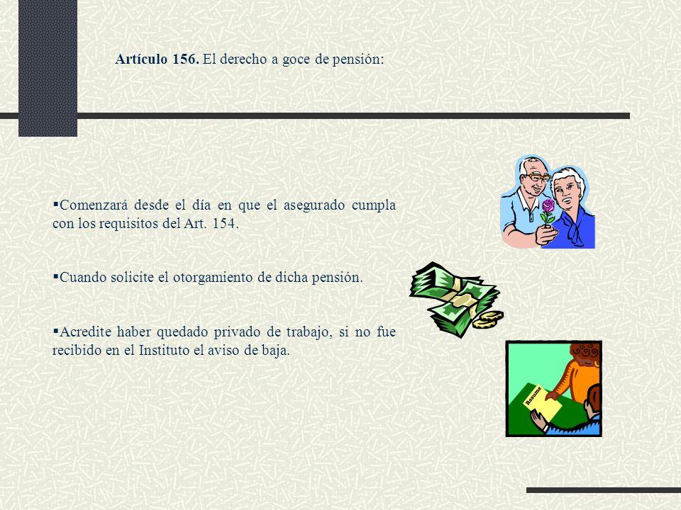 Artículo 156. El derecho a goce de pensión: