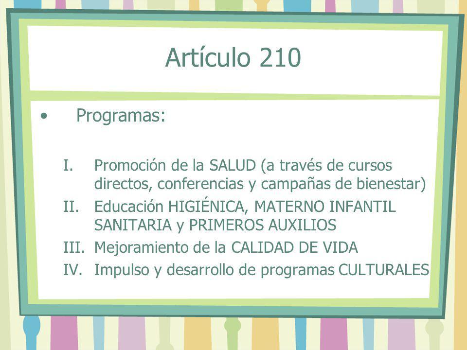 Artículo 210 Programas: Promoción de la SALUD (a través de cursos directos, conferencias y campañas de bienestar)