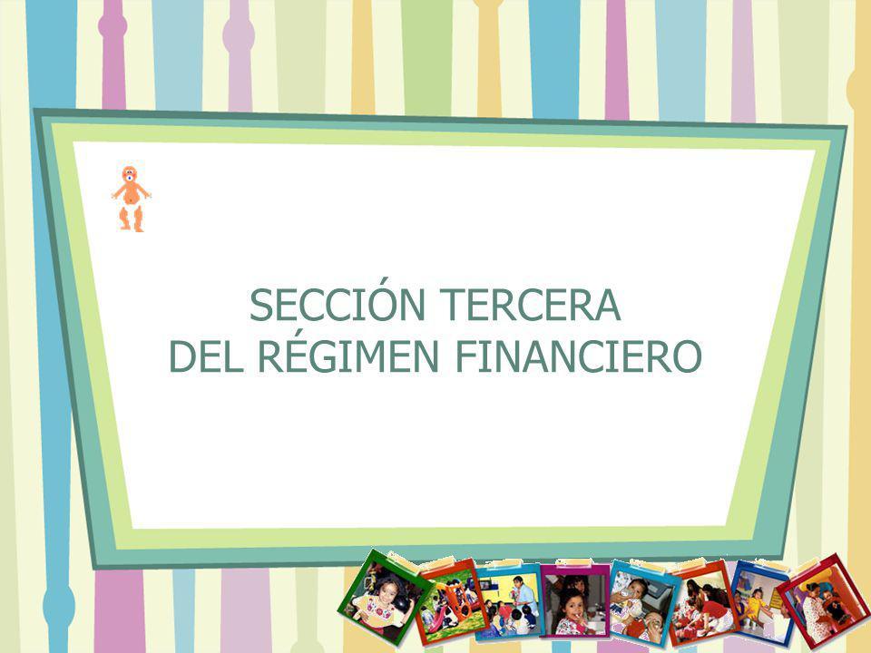 SECCIÓN TERCERA DEL RÉGIMEN FINANCIERO