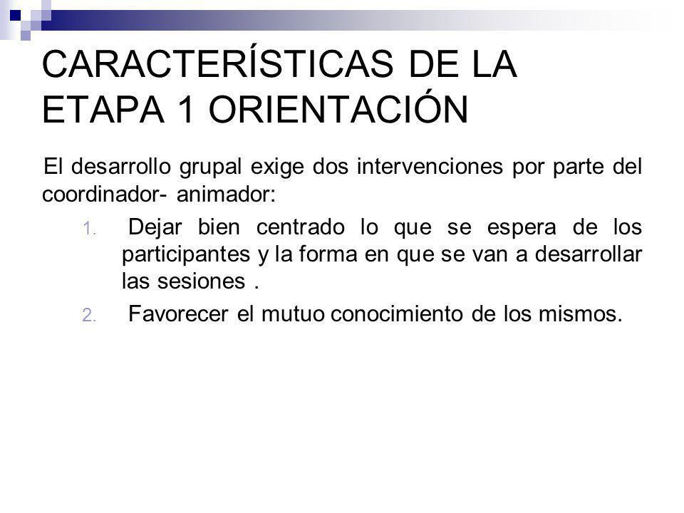 CARACTERÍSTICAS DE LA ETAPA 1 ORIENTACIÓN