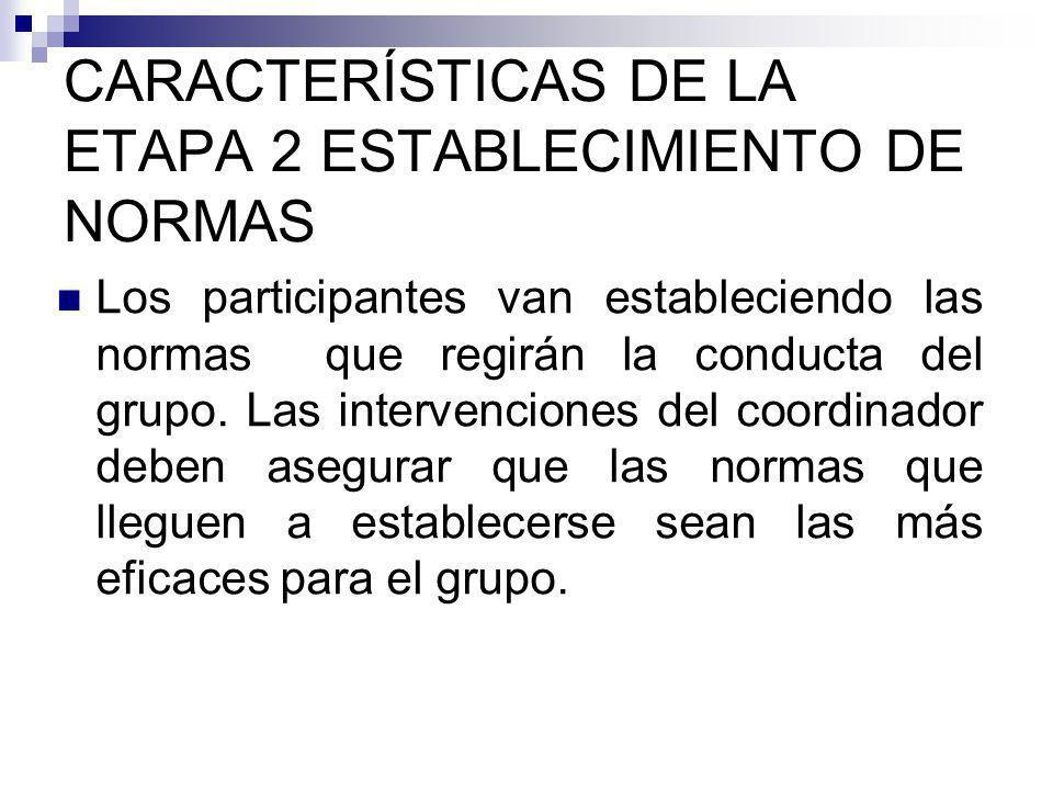 CARACTERÍSTICAS DE LA ETAPA 2 ESTABLECIMIENTO DE NORMAS